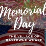 Memorial Day at The Village of Baytowne Wharf